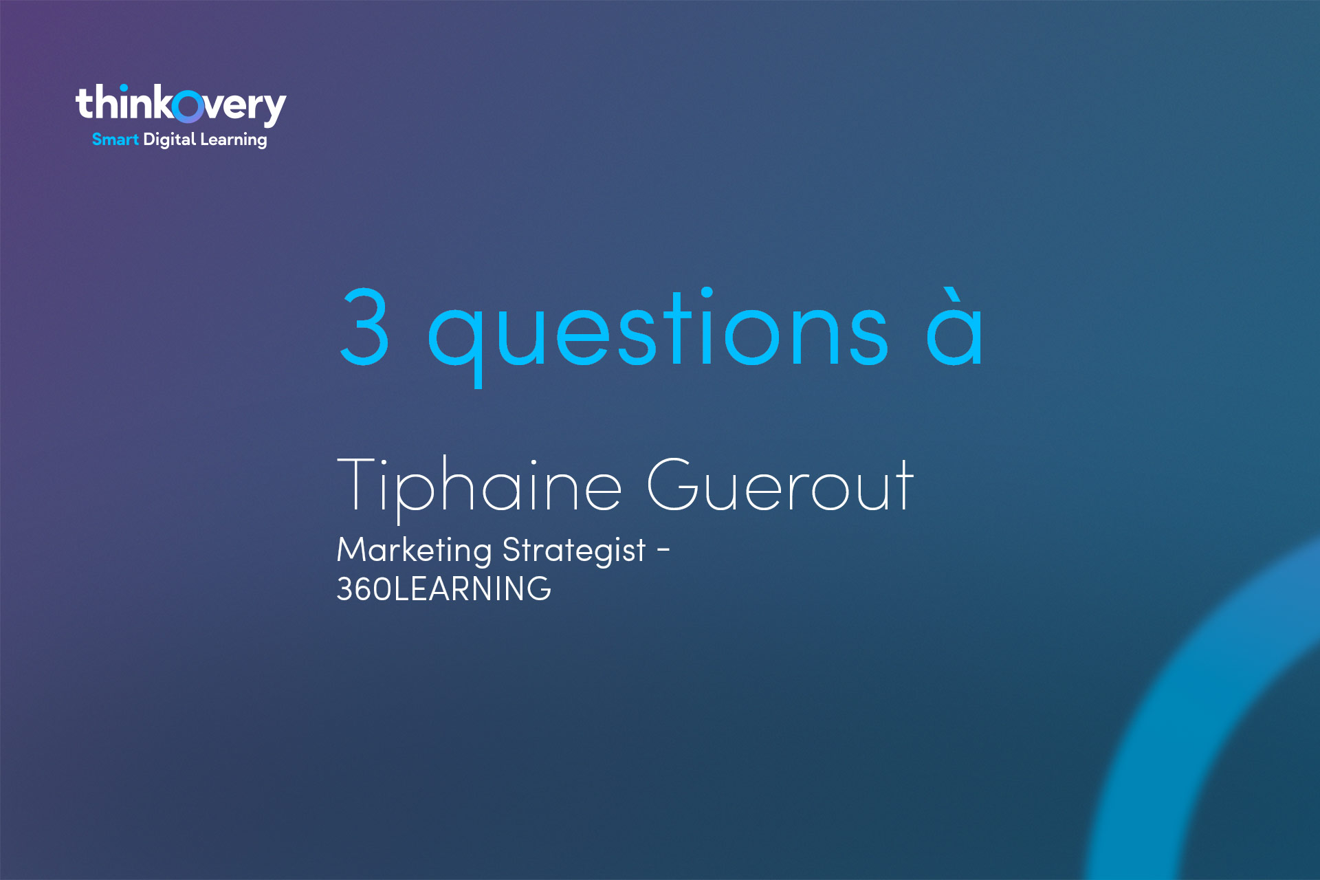 Tiphaine Guerout 360learning repond à nos questions sur le digital learning et LMS