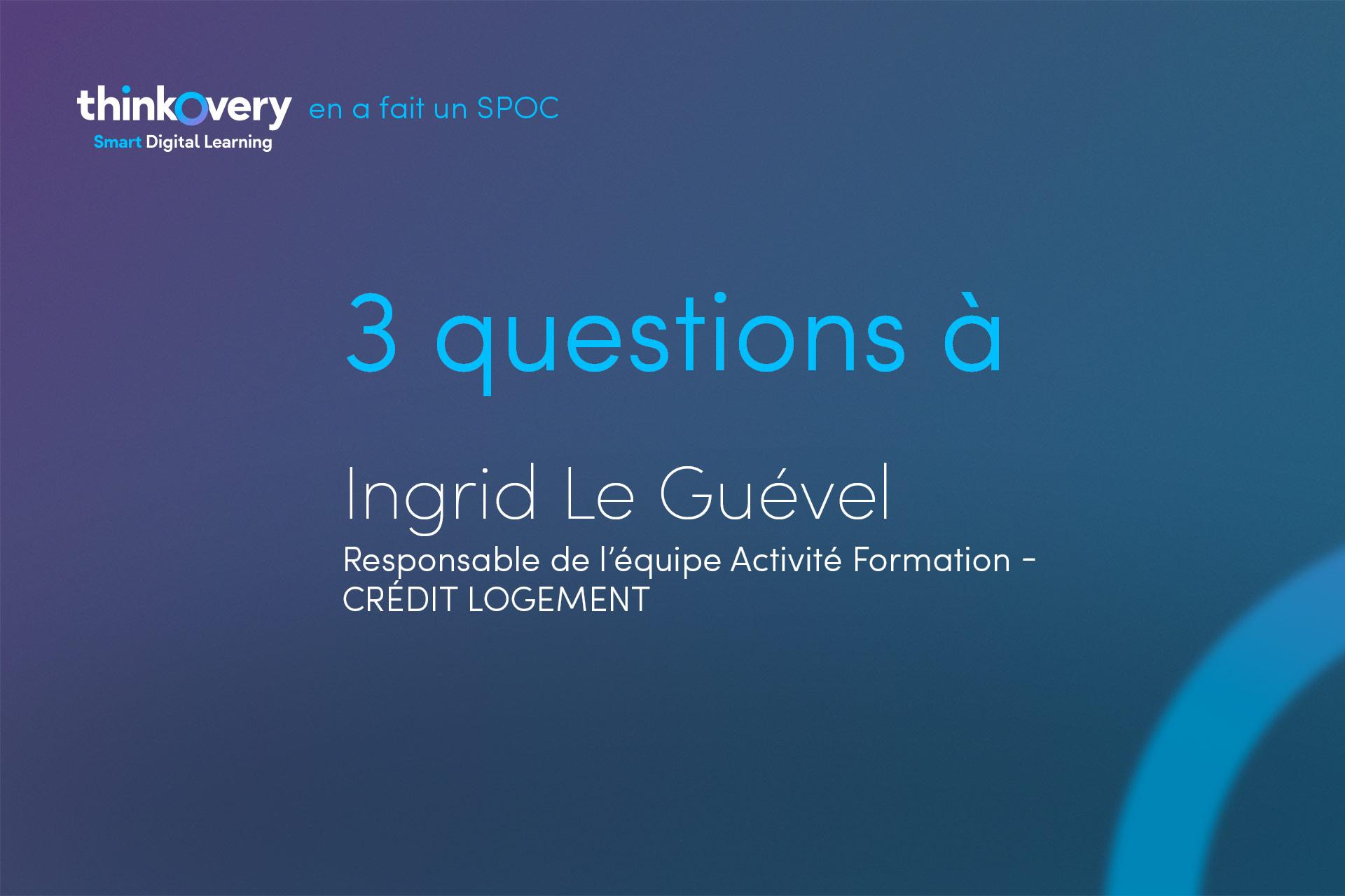 Ingrid Le Guevel repond a nos questions sur le MOOC approche risque dossier pret immobilier