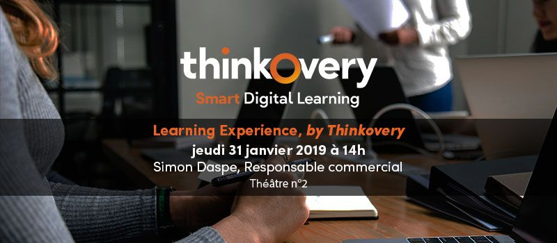 Learning Experience, by Thinkovery. Comment créer un parcours de formation multi-canal et comment le penser pour créer une Learning Experience efficace pour votre cible d'apprenants ?